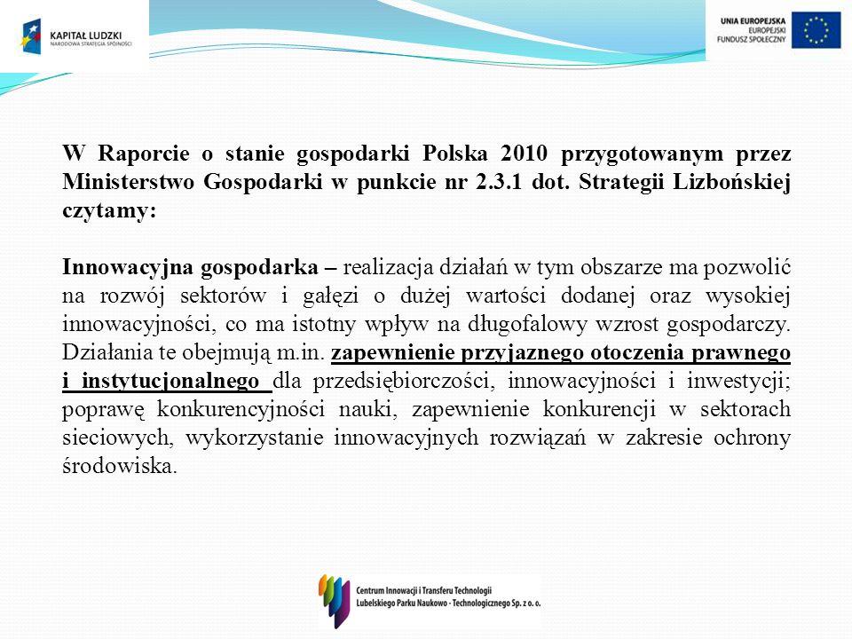 W Raporcie o stanie gospodarki Polska 2010 przygotowanym przez Ministerstwo Gospodarki w punkcie nr 2.3.1 dot. Strategii Lizbońskiej czytamy: