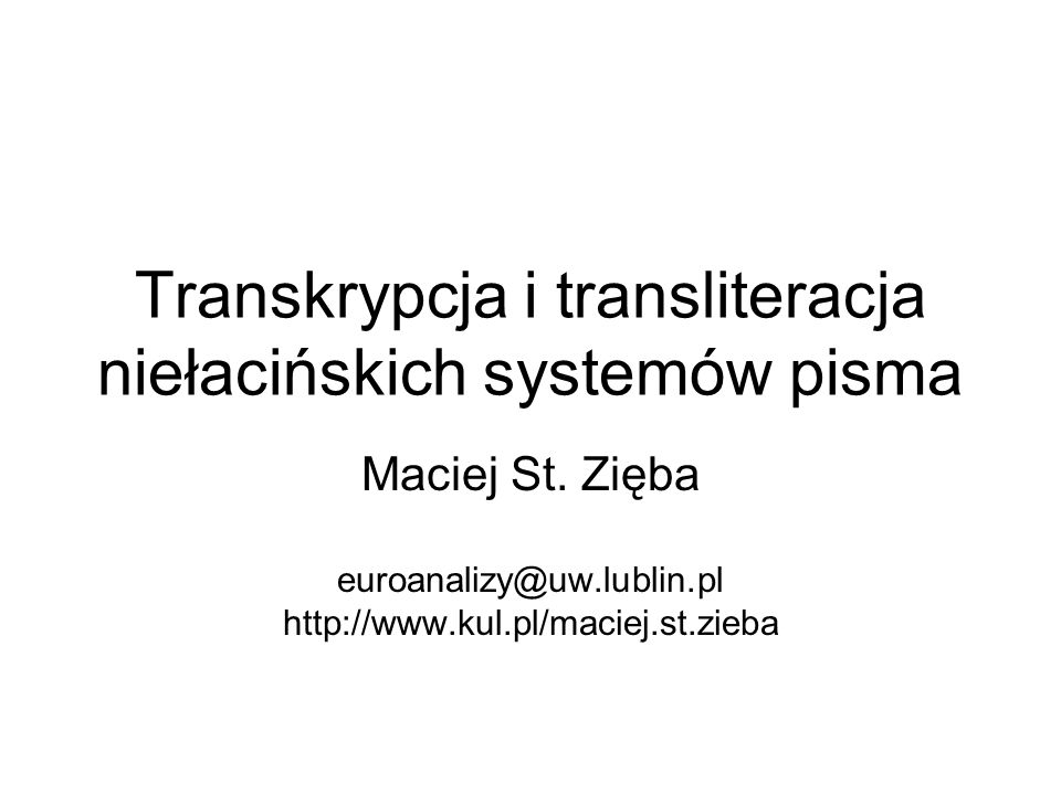 Transkrypcja i transliteracja niełacińskich systemów pisma