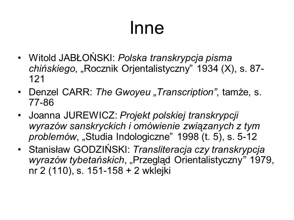 """Inne Witold JABŁOŃSKI: Polska transkrypcja pisma chińskiego, """"Rocznik Orjentalistyczny 1934 (X), s. 87-121."""