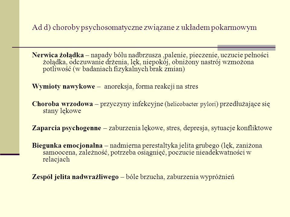 Ad d) choroby psychosomatyczne związane z układem pokarmowym