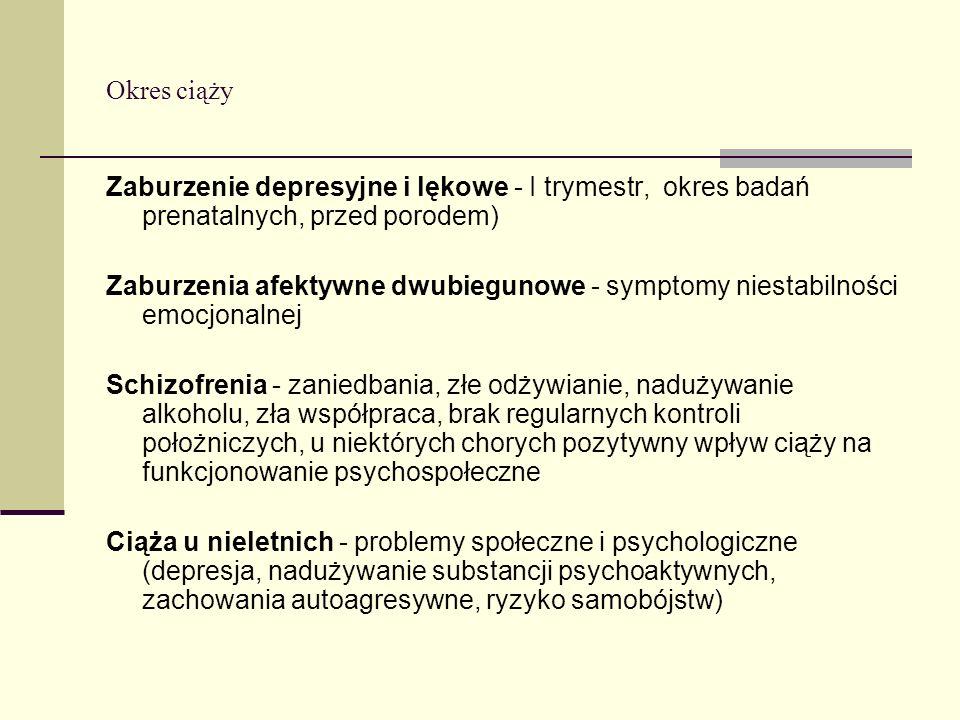 Okres ciąży Zaburzenie depresyjne i lękowe - I trymestr, okres badań prenatalnych, przed porodem)