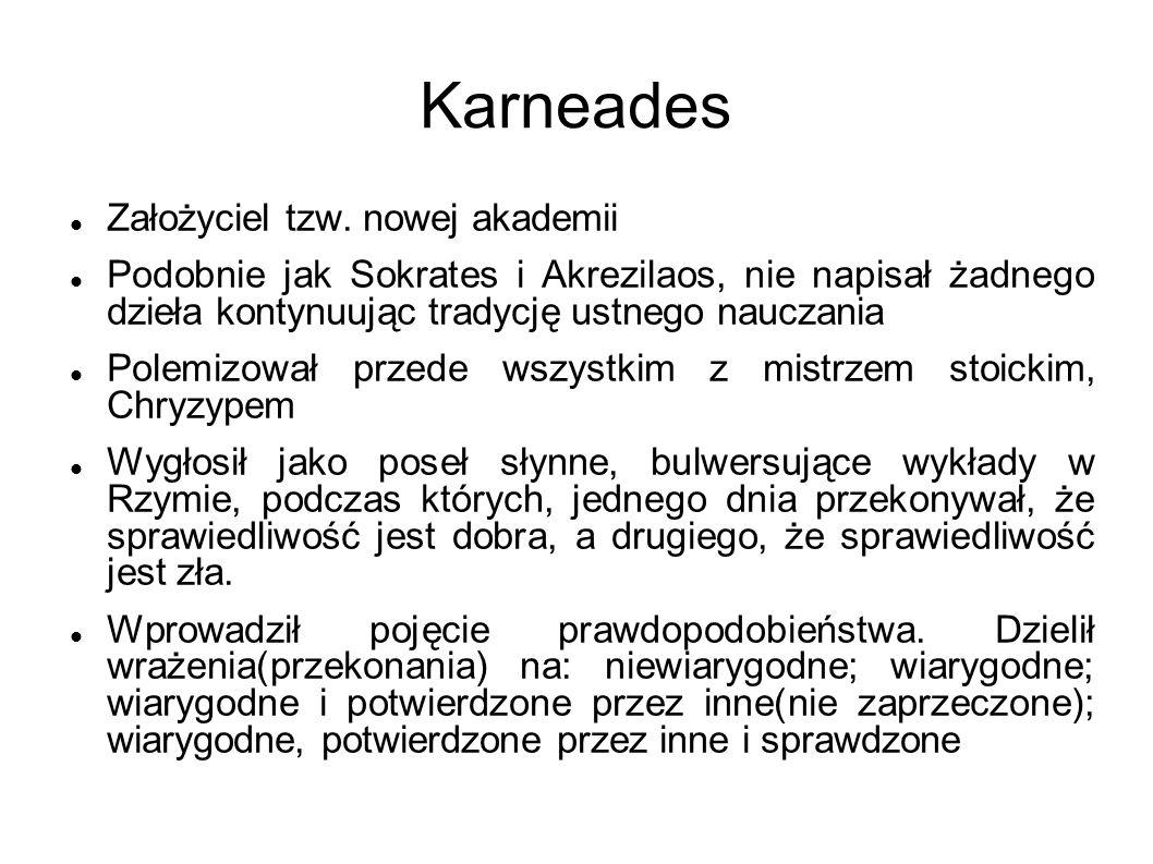 Karneades Założyciel tzw. nowej akademii