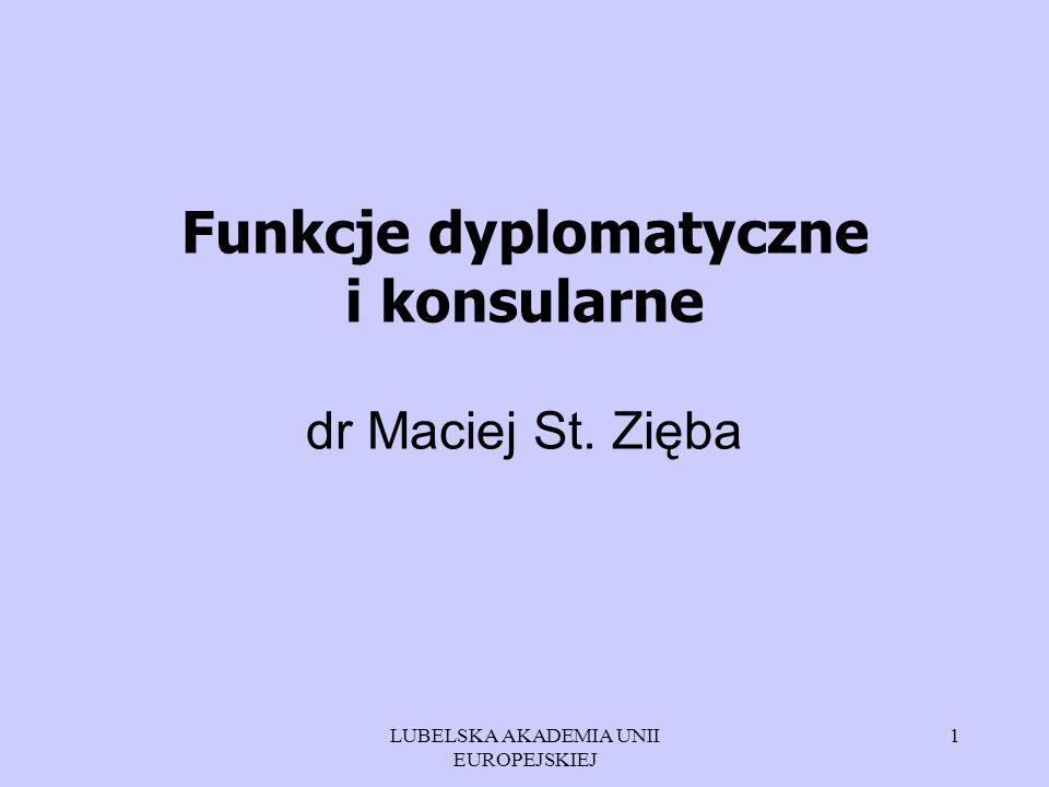 Funkcje dyplomatyczne i konsularne dr Maciej St. Zięba