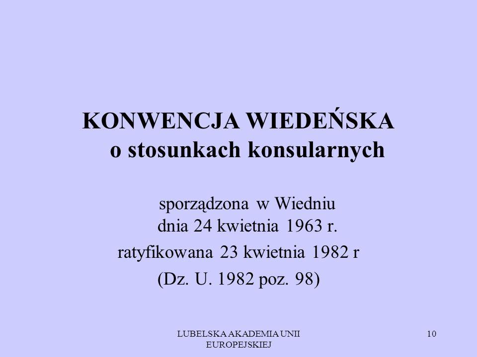 KONWENCJA WIEDEŃSKA o stosunkach konsularnych sporządzona w Wiedniu dnia 24 kwietnia 1963 r.