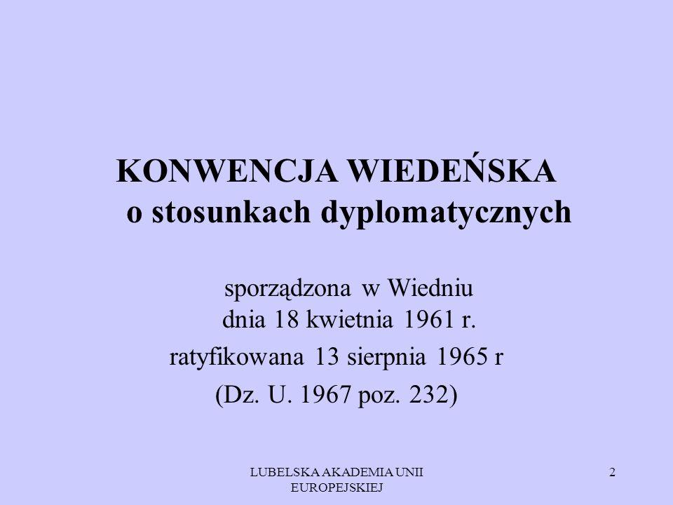 KONWENCJA WIEDEŃSKA o stosunkach dyplomatycznych sporządzona w Wiedniu dnia 18 kwietnia 1961 r.