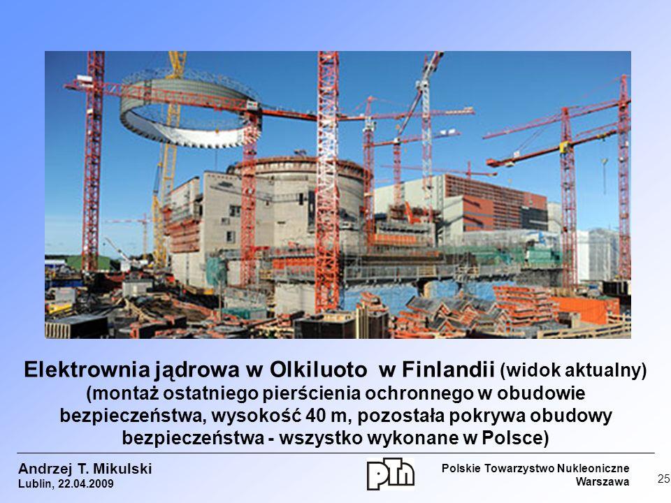 Elektrownia jądrowa w Olkiluoto w Finlandii (widok aktualny) (montaż ostatniego pierścienia ochronnego w obudowie bezpieczeństwa, wysokość 40 m, pozostała pokrywa obudowy bezpieczeństwa - wszystko wykonane w Polsce)