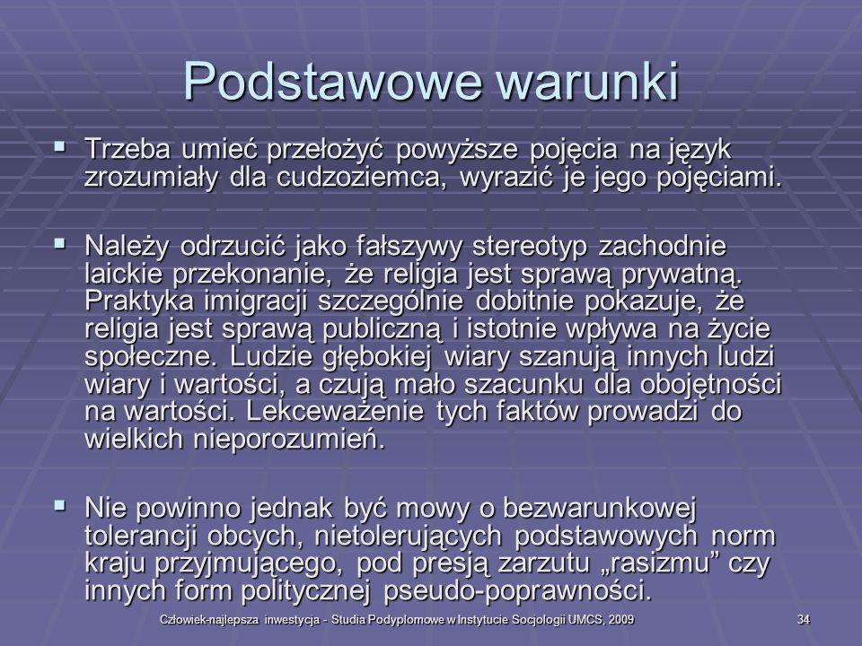 Podstawowe warunki Trzeba umieć przełożyć powyższe pojęcia na język zrozumiały dla cudzoziemca, wyrazić je jego pojęciami.