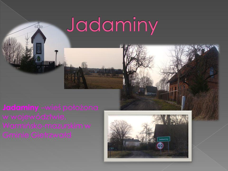 Jadaminy Jadaminy –wieś położona w województwie, Warmińsko-mazurskim w