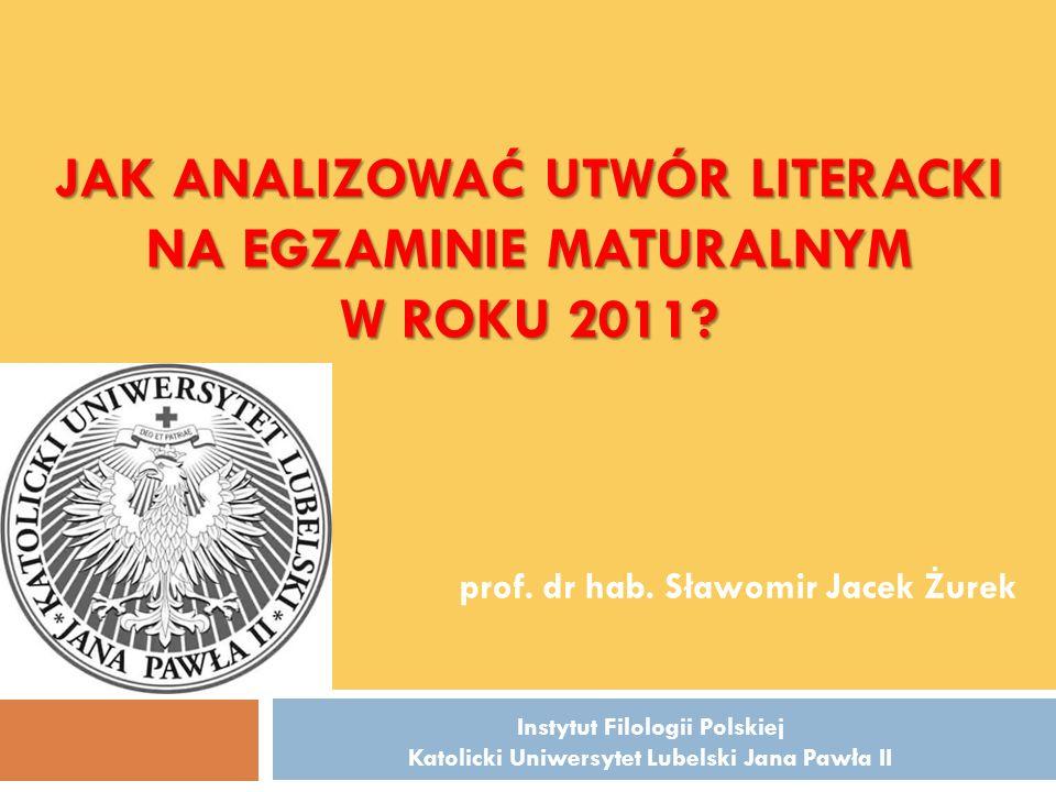 Jak analizować utwór literacki na egzaminie maturalnym w roku 2011