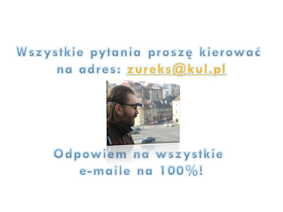 Wszystkie pytania proszę kierować na adres: zureks@kul.pl