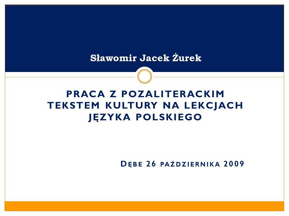 Praca z pozaliterackim tekstem kultury na lekcjach języka polskiego