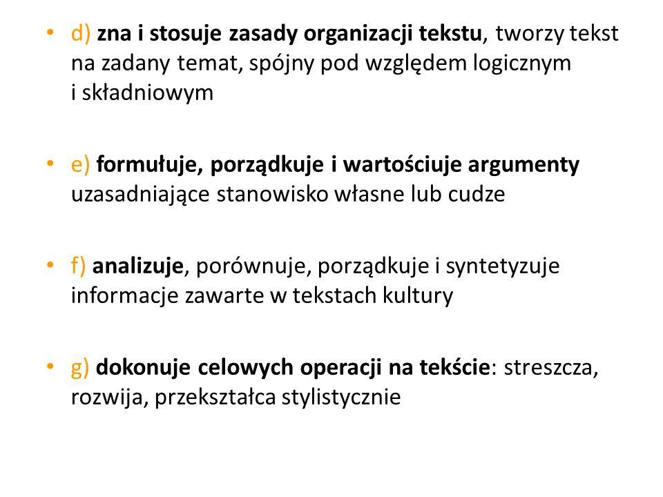 d) zna i stosuje zasady organizacji tekstu, tworzy tekst na zadany temat, spójny pod względem logicznym i składniowym