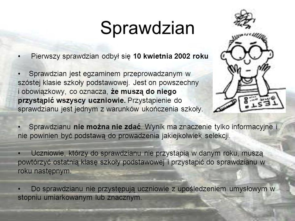 Sprawdzian Pierwszy sprawdzian odbył się 10 kwietnia 2002 roku