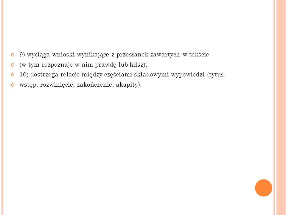 9) wyciąga wnioski wynikające z przesłanek zawartych w tekście