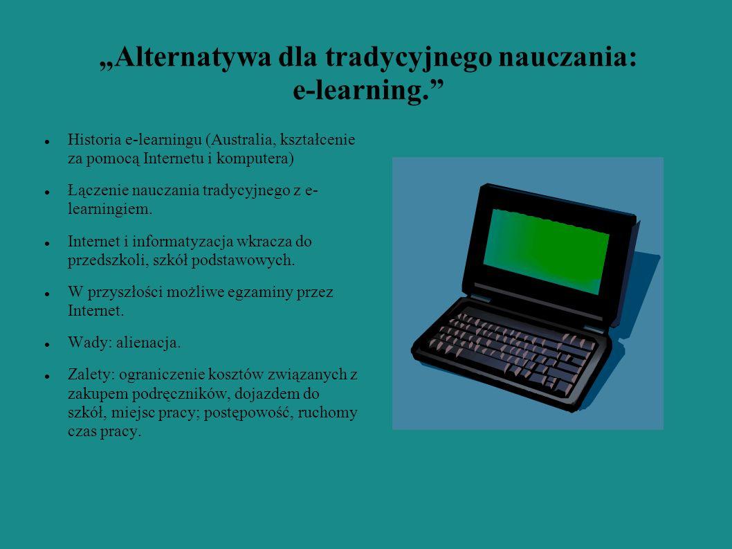 """""""Alternatywa dla tradycyjnego nauczania: e-learning."""