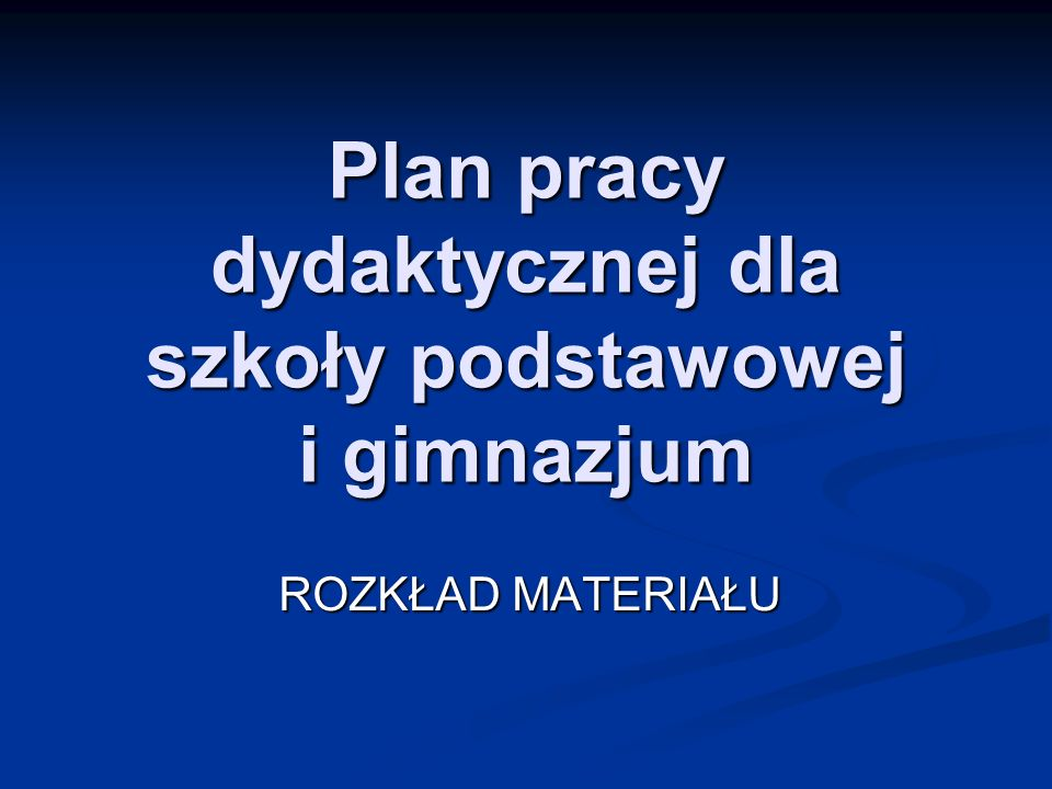 Plan pracy dydaktycznej dla szkoły podstawowej i gimnazjum