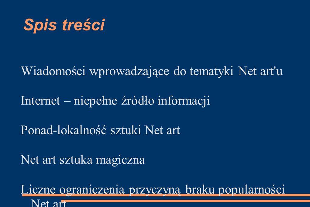 Spis treści Wiadomości wprowadzające do tematyki Net art u