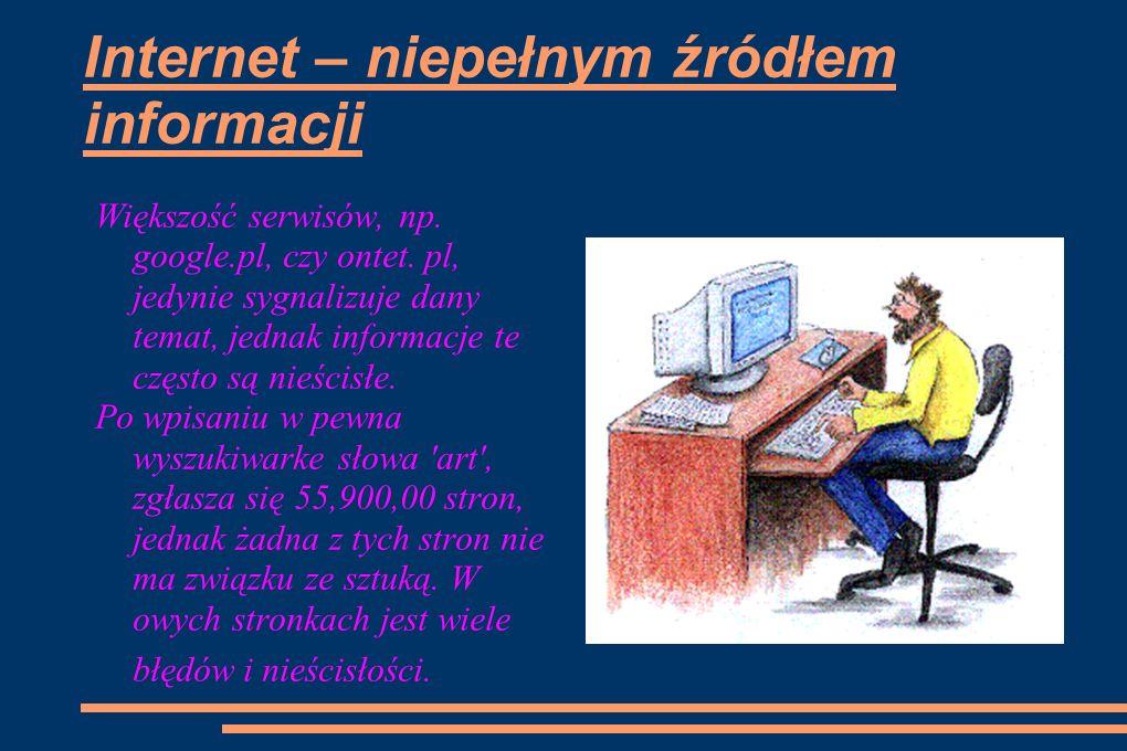 Internet – niepełnym źródłem informacji
