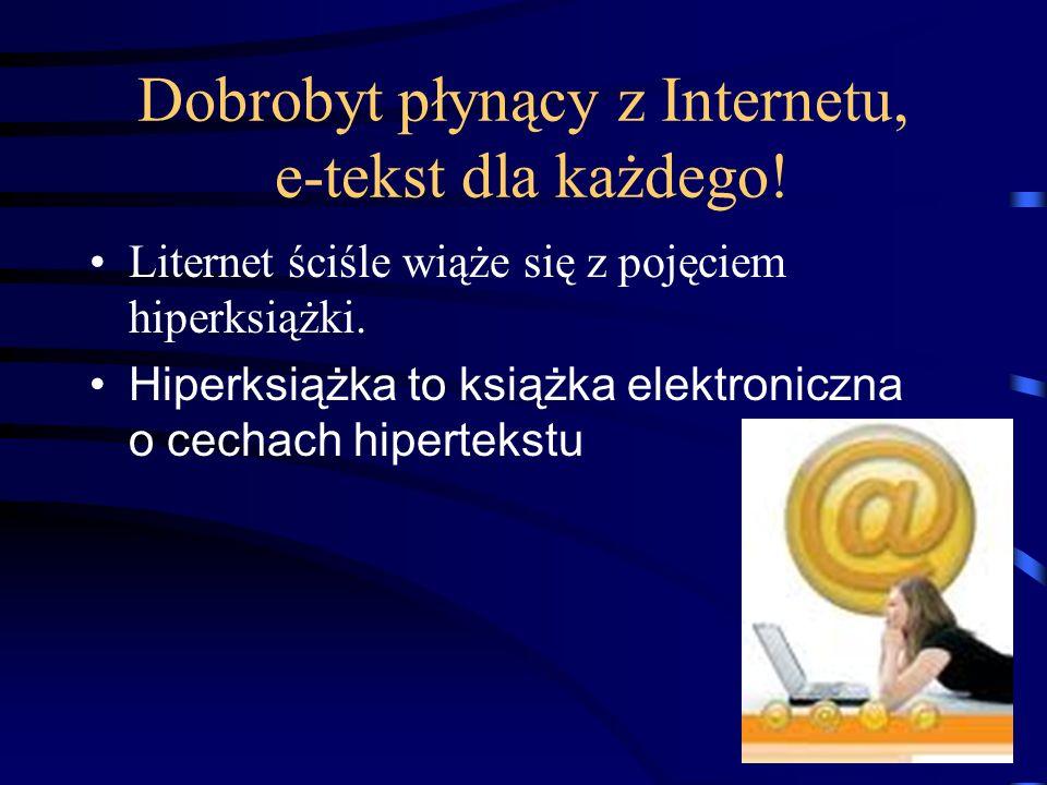 Dobrobyt płynący z Internetu, e-tekst dla każdego!