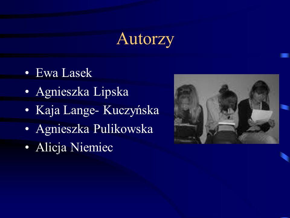 Autorzy Ewa Lasek Agnieszka Lipska Kaja Lange- Kuczyńska