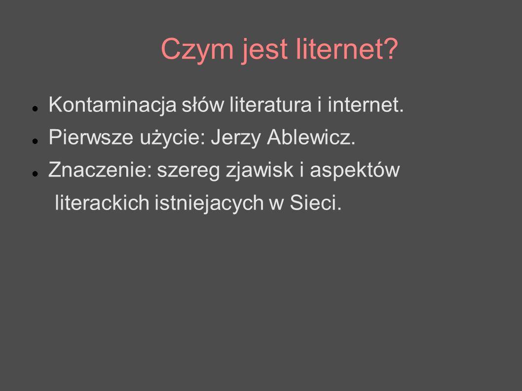 Czym jest liternet Kontaminacja słów literatura i internet.