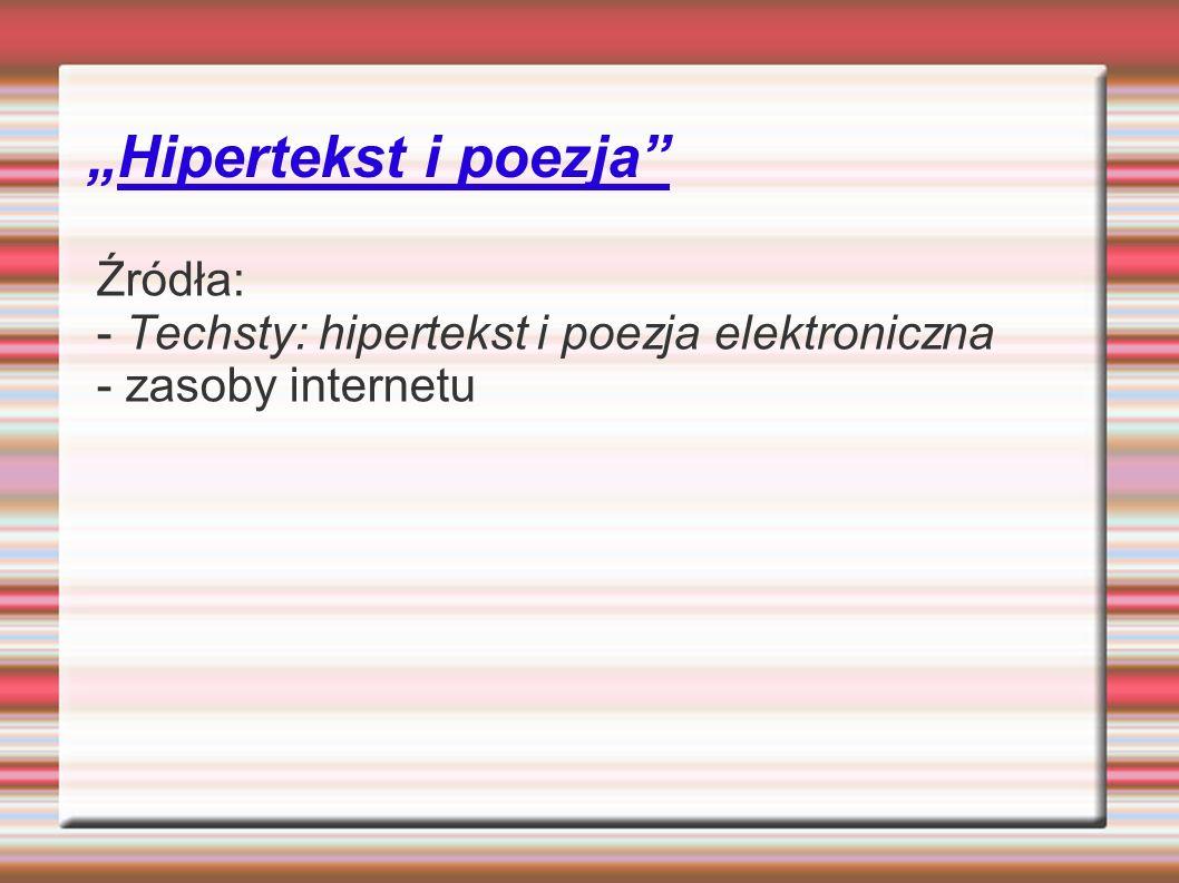 """""""Hipertekst i poezja Źródła:"""