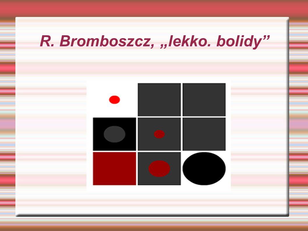 "R. Bromboszcz, ""lekko. bolidy"