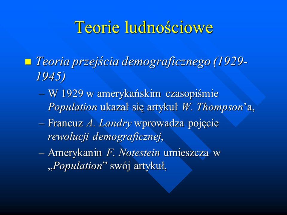 Teorie ludnościowe Teoria przejścia demograficznego (1929-1945)