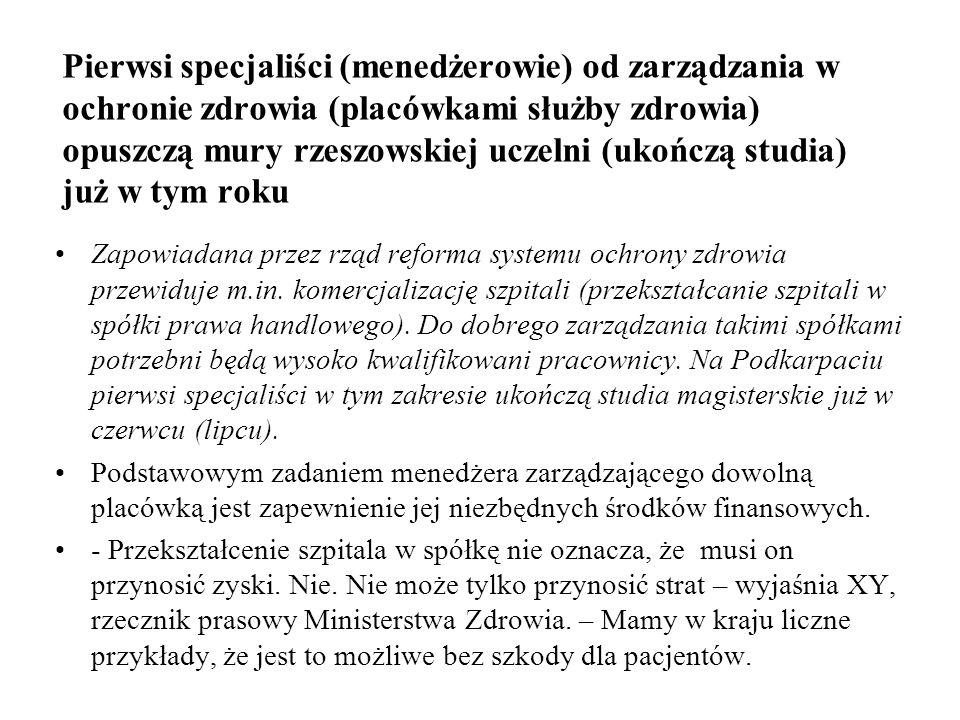 Pierwsi specjaliści (menedżerowie) od zarządzania w ochronie zdrowia (placówkami służby zdrowia) opuszczą mury rzeszowskiej uczelni (ukończą studia) już w tym roku