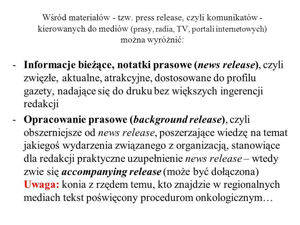 Wśród materiałów - tzw. press release, czyli komunikatów - kierowanych do mediów (prasy, radia, TV, portali internetowych) można wyróżnić:
