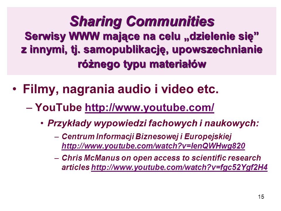 """Sharing Communities Serwisy WWW mające na celu """"dzielenie się z innymi, tj. samopublikację, upowszechnianie różnego typu materiałów"""