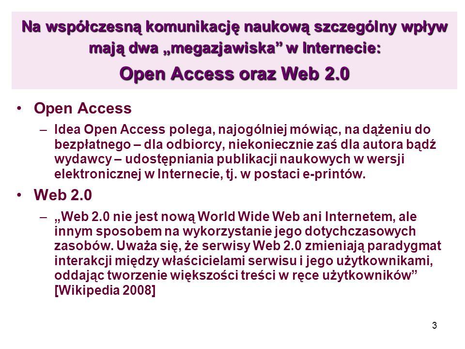 """Na współczesną komunikację naukową szczególny wpływ mają dwa """"megazjawiska w Internecie: Open Access oraz Web 2.0"""