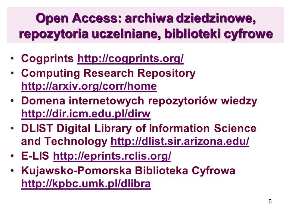 Open Access: archiwa dziedzinowe, repozytoria uczelniane, biblioteki cyfrowe