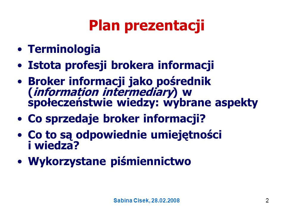 Plan prezentacji Terminologia Istota profesji brokera informacji