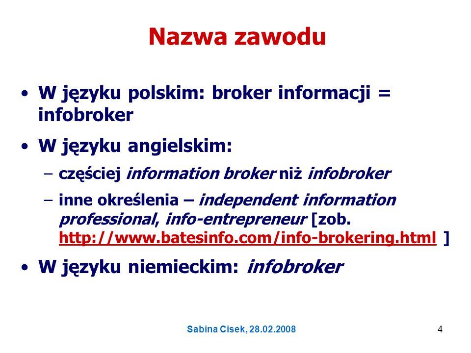 Nazwa zawodu W języku polskim: broker informacji = infobroker