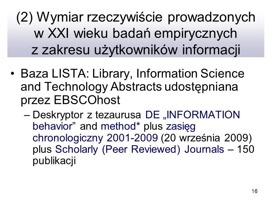 (2) Wymiar rzeczywiście prowadzonych w XXI wieku badań empirycznych z zakresu użytkowników informacji