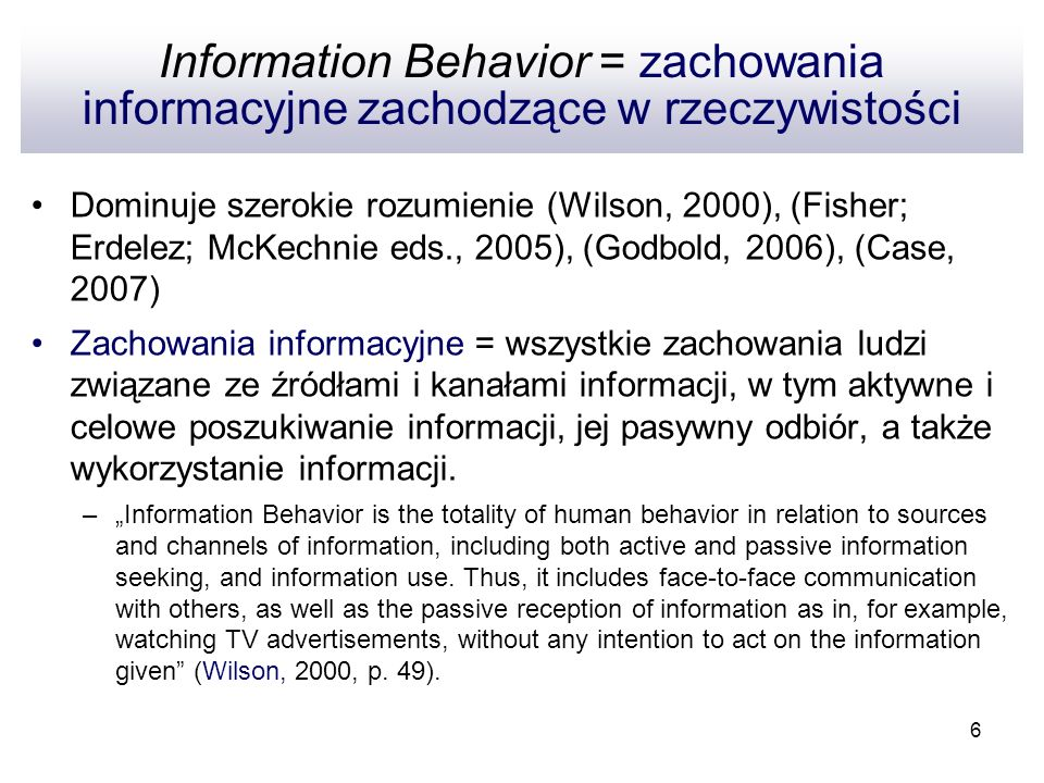 Information Behavior = zachowania informacyjne zachodzące w rzeczywistości