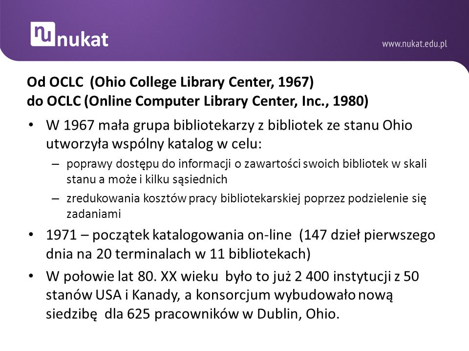 Od OCLC (Ohio College Library Center, 1967) do OCLC (Online Computer Library Center, Inc., 1980)