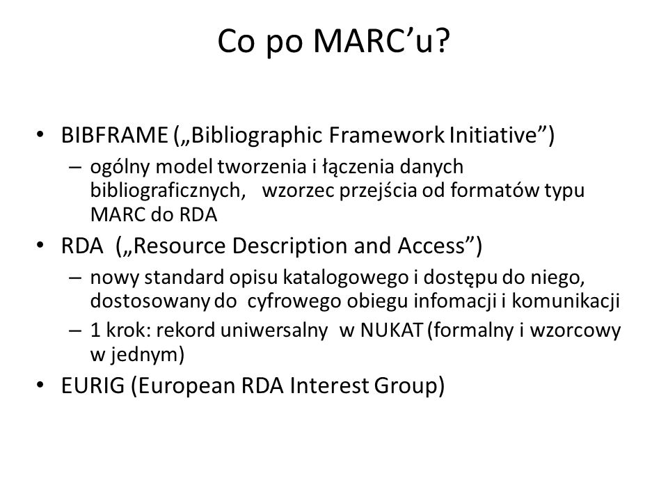 "Co po MARC'u BIBFRAME (""Bibliographic Framework Initiative )"