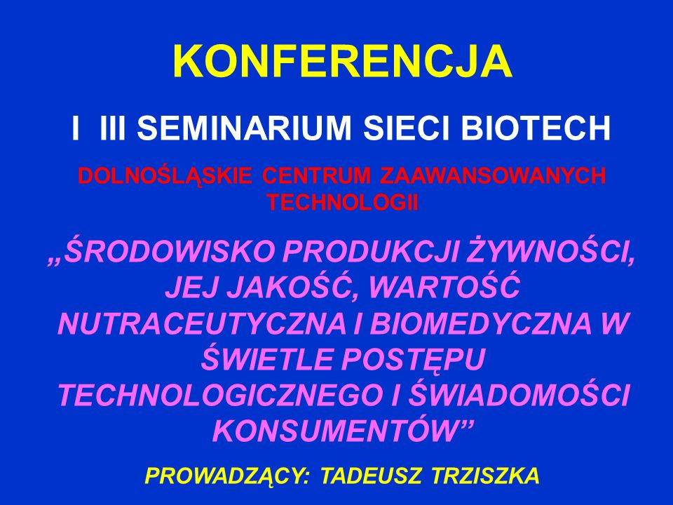 KONFERENCJA I III SEMINARIUM SIECI BIOTECH
