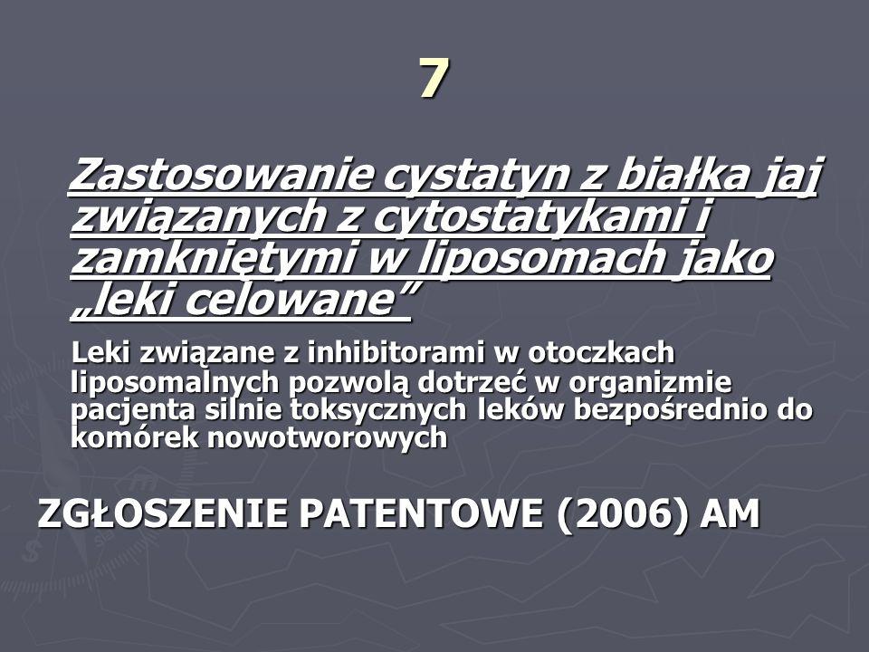 """7 Zastosowanie cystatyn z białka jaj związanych z cytostatykami i zamkniętymi w liposomach jako """"leki celowane"""