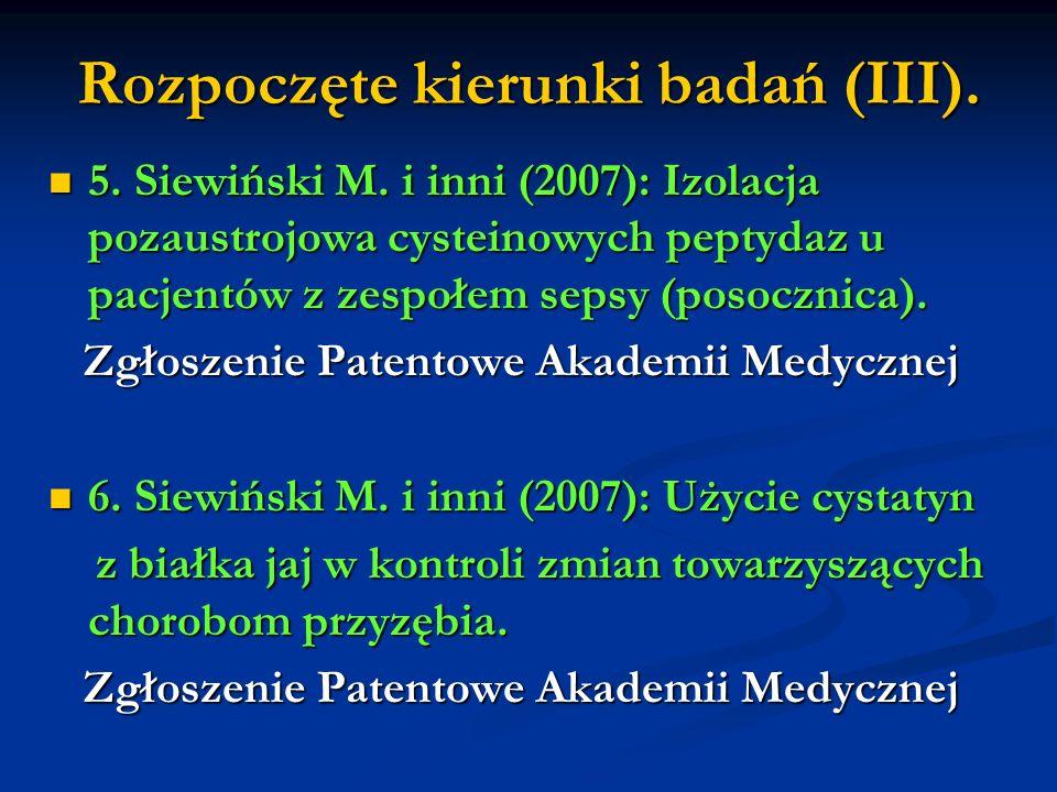 Rozpoczęte kierunki badań (III).