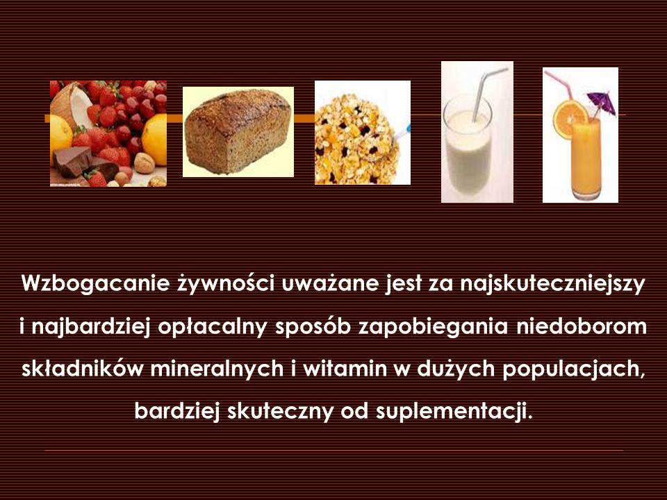 Wzbogacanie żywności uważane jest za najskuteczniejszy i najbardziej opłacalny sposób zapobiegania niedoborom składników mineralnych i witamin w dużych populacjach, bardziej skuteczny od suplementacji.