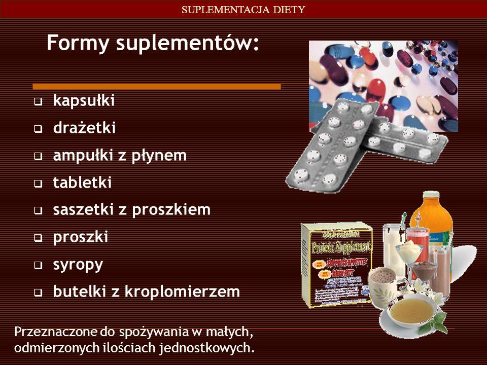 Formy suplementów: kapsułki drażetki ampułki z płynem tabletki