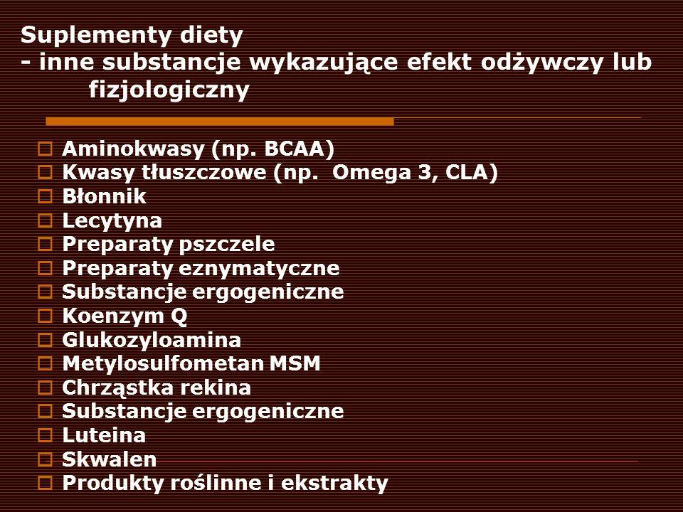 Suplementy diety - inne substancje wykazujące efekt odżywczy lub