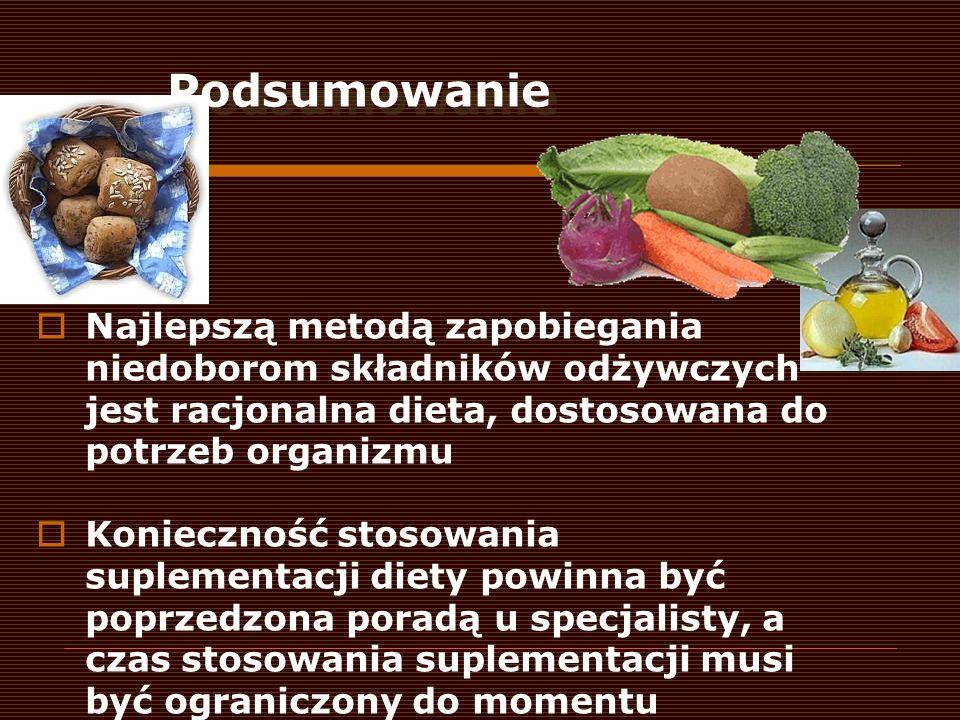 PodsumowanieNajlepszą metodą zapobiegania niedoborom składników odżywczych jest racjonalna dieta, dostosowana do potrzeb organizmu.