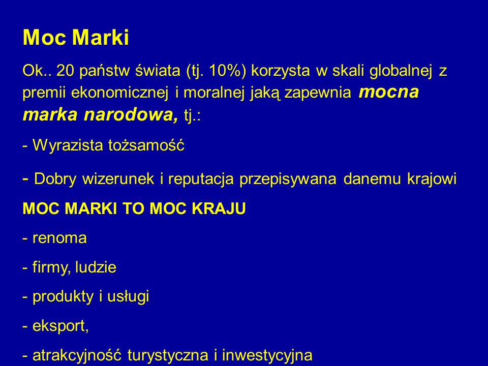 Moc Marki Dobry wizerunek i reputacja przepisywana danemu krajowi