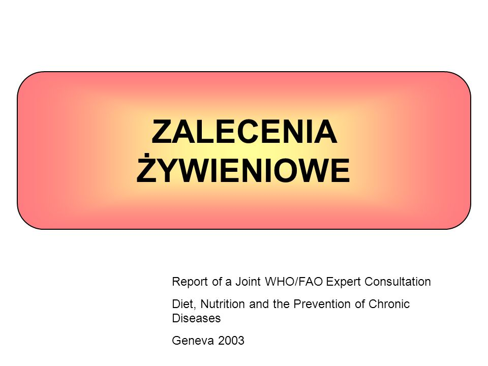 ZALECENIA ŻYWIENIOWE Report of a Joint WHO/FAO Expert Consultation
