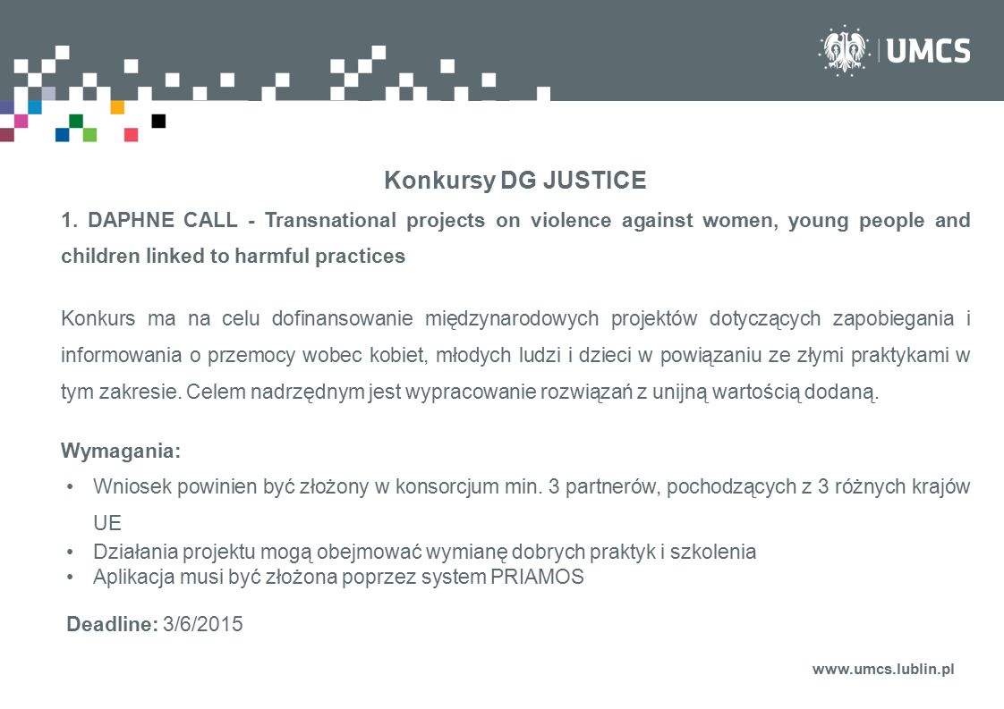 Konkursy DG JUSTICE 1. DAPHNE CALL - Transnational projects on violence against women, young people and children linked to harmful practices.