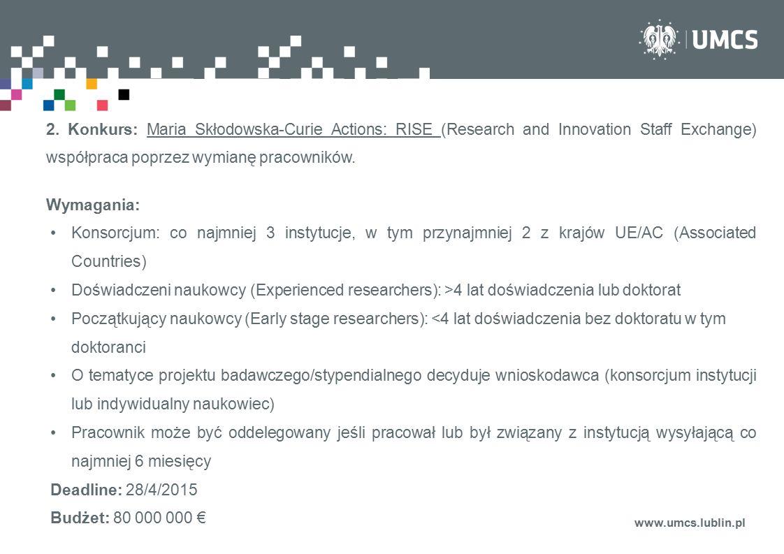 2. Konkurs: Maria Skłodowska-Curie Actions: RISE (Research and Innovation Staff Exchange) współpraca poprzez wymianę pracowników.